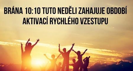 Brána 10:10 tuto neděli zahajuje období aktivací rychlého vzestupu