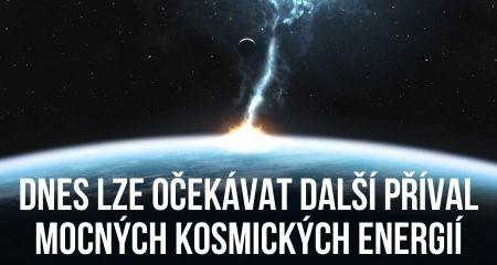 Dnes lze očekávat další příval mocných kosmických energií