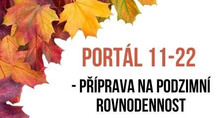 PORTÁL 11-22 - příprava na podzimní rovnodennost