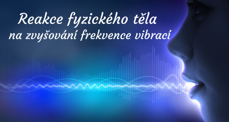 Reakce fyzického těla na zvyšování frekvence vibrací