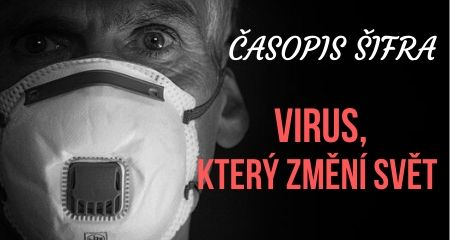 ČASOPIS ŠIFRA:  Virus, který změní svět