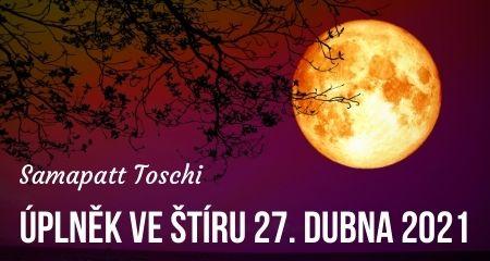 Samapatt Toschi: ÚPLNĚK VE ŠTÍRU 27. dubna 2021