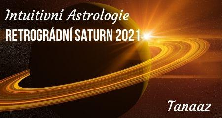 Tanaaz: Intuitivní Astrologie: Retrográdní Saturn 2021