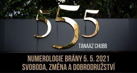 Tanaaz: 555 - Numerologie brány 5. 5. 2021 – Svoboda, změna a dobrodružství