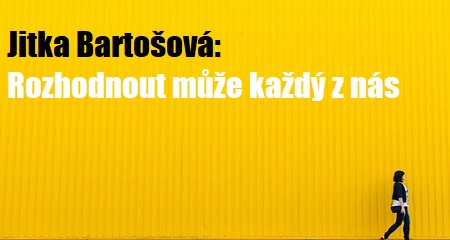 Jitka Bartošová: Rozhodnout může každý znás