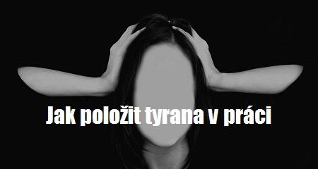 Jitka Bartošová: Jak položit tyrana v práci
