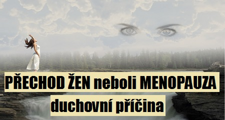 Jitka Bičíková: PŘECHOD ŽEN neboli MENOPAUZA -  duchovní příčina