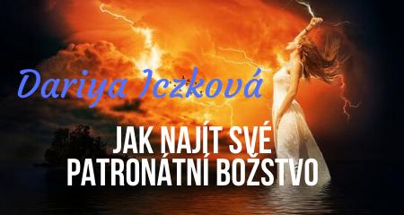 Dariya Iczková: Jak najít své patronátní božstvo