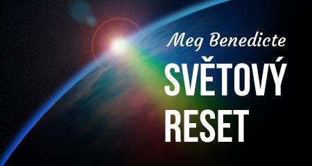 Meg Benedicte: SVĚTOVÝ RESET - jsme uprostřed nulové zóny