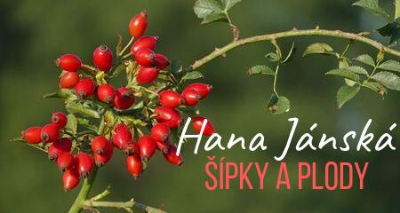 Hana Jánská: Šípky a plody