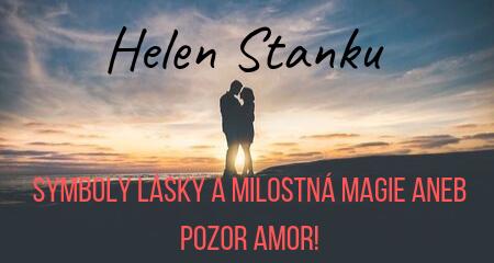 Helen Stanku: Symboly lásky a milostná magie aneb pozor Amor!