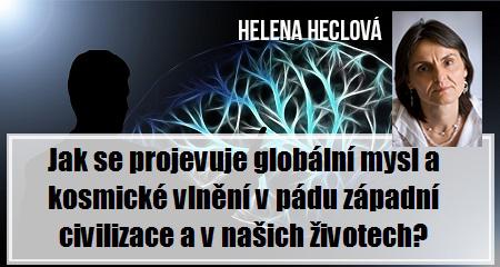 Helena Heclová: Jak se projevuje globální mysl a kosmické vlnění vpádu západní civilizace a vnašich životech?