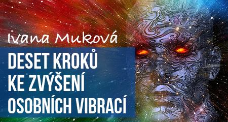 Ivana Muková: Deset kroků ke zvýšení osobních vibrací