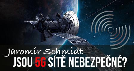 Jaromír Schmidt: Jsou 5G sítě nebezpečné?