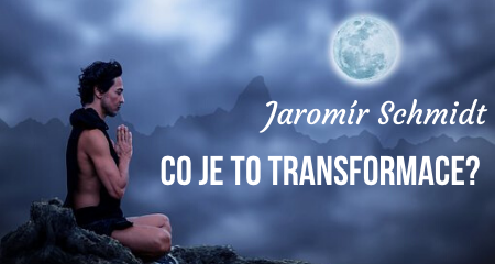 Jaromír Schmidt: Co je to transformace?