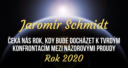 Jaromír Schmidt: Rok 2020 ~ Čeká nás rok, kdy bude docházet k tvrdým konfrontacím mezi názorovými proudy