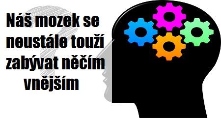 Jaromír Schmidt: Náš mozek se neustále touží zabývat něčím vnějším