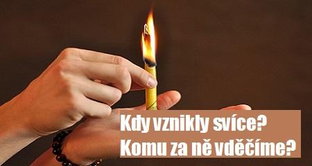 Michal Ježek: Kdy vznikly svíce? Komu za ně vděčíme?