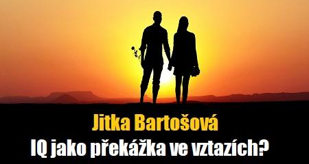 Jitka Bartošová: IQ jako překážka ve vztazích?