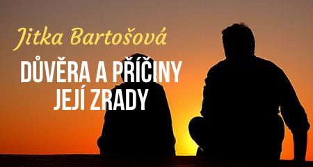 Jitka Bartošová: Důvěra a příčiny její zrady