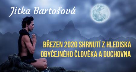 Jitka Bartošová: Březen 2020 shrnutí z hlediska obyčejného člověka a duchovna