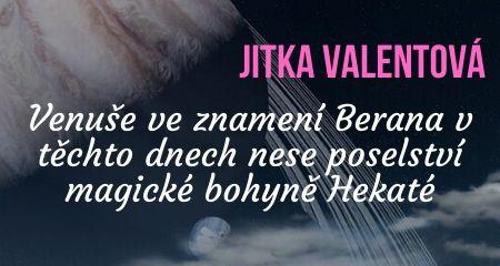 Jitka Valentová: Venuše ve znamení Berana v těchto dnech nese poselství magické bohyně Hekaté