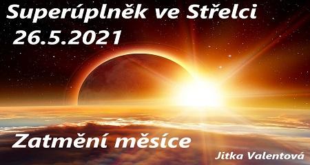 Jitka Valentová: Superúplněk ve Střelci 26.5.2021 v 13:13 hod.