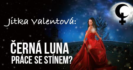 Jitka Valentová: Černá Luna – práce se stínem?