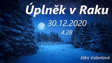 Jitka Valentová: Úplněk v Raku 30.12.2020 a informační portál z Lyry