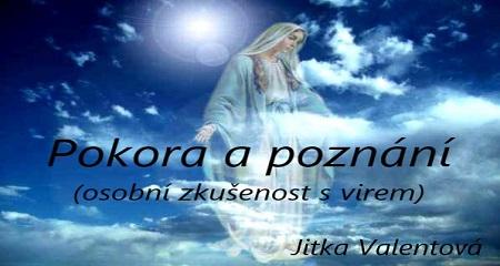 Jitka Valentová: Pokora a poznání - osobní zkušenost s virem