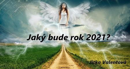 Jitka Valentová: Jaký bude rok 2021?