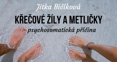 Jitka Bičíková: KŘEČOVÉ ŽÍLY a METLIČKY - psychosomatická příčina