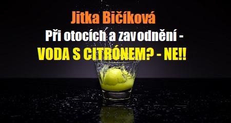 Jitka Bičíková: Při otocích a zavodnění - VODA S CITRÓNEM? - NE!!