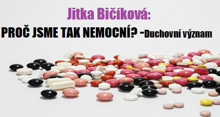 Jitka Bičíková: PROČ JSME TAK NEMOCNÍ? - Duchovní význam
