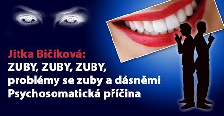 Jitka Bičíková: ZUBY, ZUBY, ZUBY, problémy se zuby a dásněmi - duchovní příčina
