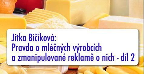 Pravda o mléčných výrobcích a zmanipulované reklamě o nich - díl 2