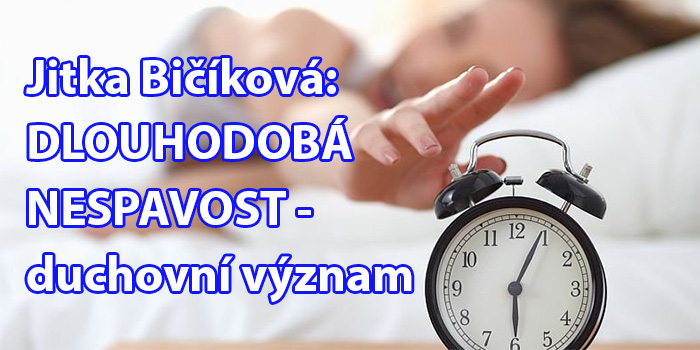 Jitka Bičíková: DLOUHODOBÁ NESPAVOST - duchovní význam
