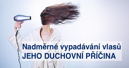 Nadměrné vypadávání vlasů - JEHO DUCHOVNÍ PŘÍČINA
