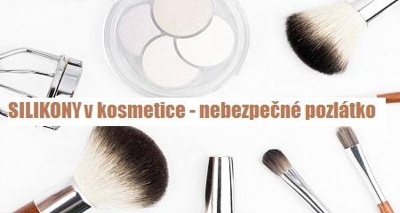 SILIKONY v kosmetice - nebezpečné pozlátko