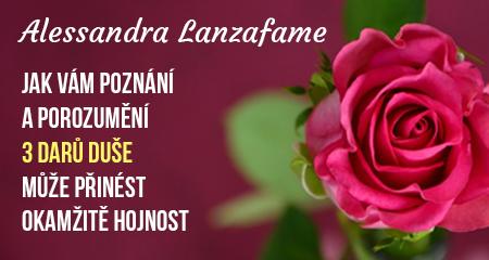 Alessandra Lanzafame: Jak vám poznání a porozumění 3 darů duše může přinést okamžitě hojnost