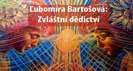 Ľubomíra Bartošová: Zvláštní dědictví
