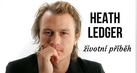 ŽIVOTNÍ PŘÍBĚH: HEATH LEDGER