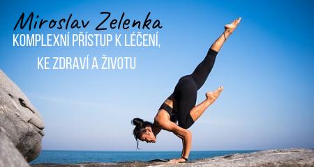 Miroslav Zelenka: Komplexní přístup k léčení, ke zdraví a životu
