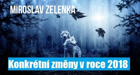 Miroslav Zelenka: Konkrétní změny v roce 2018