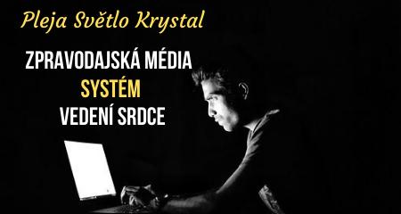 Pleja Světlo Krystal: Zpravodajská média,  systém, vedení srdce
