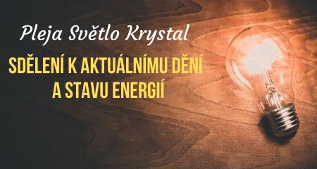 Pleja Světlo Krystal: SDĚLENÍ K AKTUÁLNÍMU DĚNÍ  A STAVU ENERGIÍ