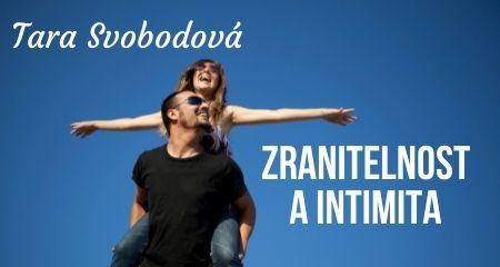 Tara Svobodová: Zranitelnost a intimita