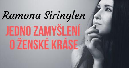 Ramona Siringlen: Jedno zamyšlení o ženské kráse