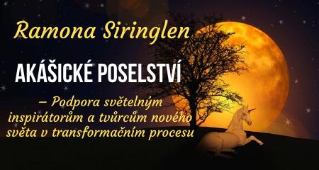 Ramona Siringlen: Akášické poselství – Podpora světelným inspirátorům a tvůrcům nového světa v transformačním procesu