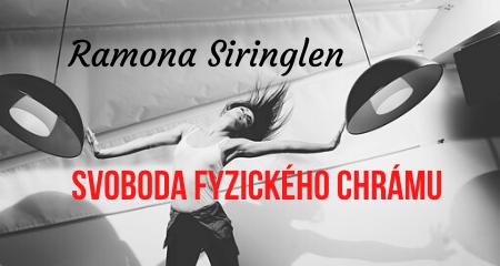 Ramona Siringlen: SVOBODA FYZICKÉHO CHRÁMU